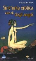 Copertina: Sincronia erotica sulle ali degli angeli di Fausto La Rosa